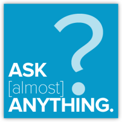 ASK [Almost] ANYTHING.